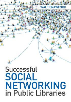 Successful Social Networking in Public Libraries (Paperback)