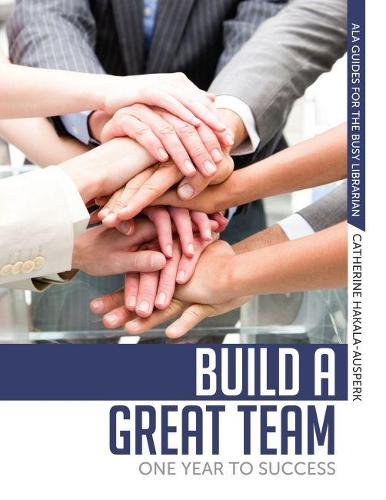 Build a Great Team: One Year to Success (Paperback)