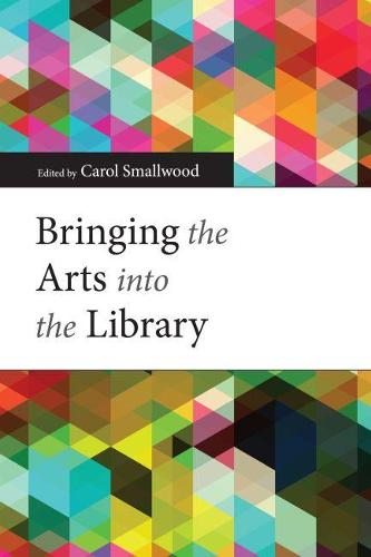 Bringing the Arts into the Library (Paperback)