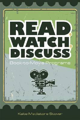Read, Watch, Discuss: Book-To-Movie Programs (Paperback)