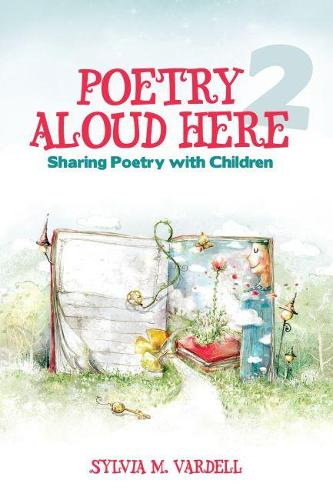Poetry Aloud Here 2: Sharing Poetry with Children (Paperback)