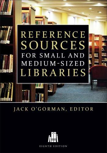 Reference Sources for Small and Medium-sized Libraries (Paperback)
