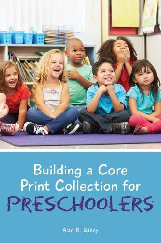 Building a Core Print Collection for Preschoolers (Paperback)