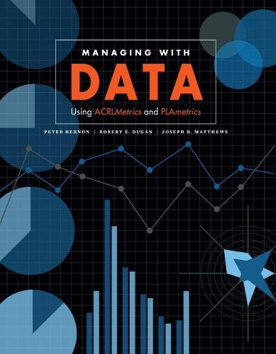 Managing with Data: Using ACRLMetrics and PLAmetrics (Paperback)