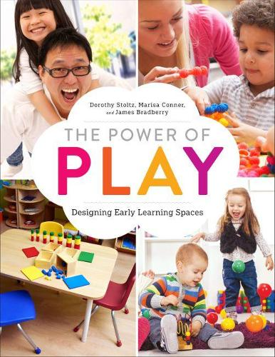 The Power of Play: Designing Early Learning Spaces (Paperback)