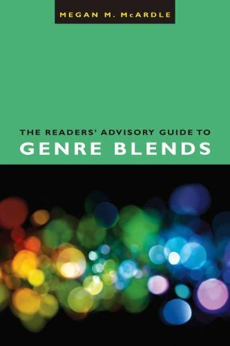 The Readers' Advisory Guide to Genre Blends (Paperback)