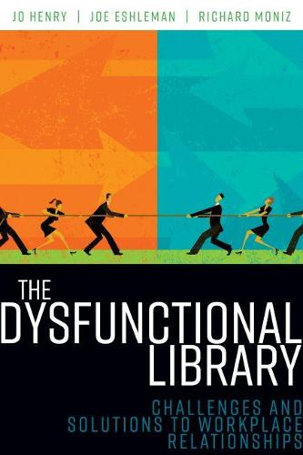 The Dysfunctional Library: Challenges and Solutions to Workplace Relationships (Paperback)