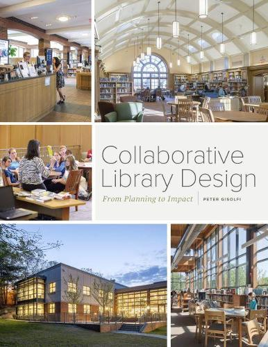Collaborative Library Design: From Planning to Impact (Paperback)