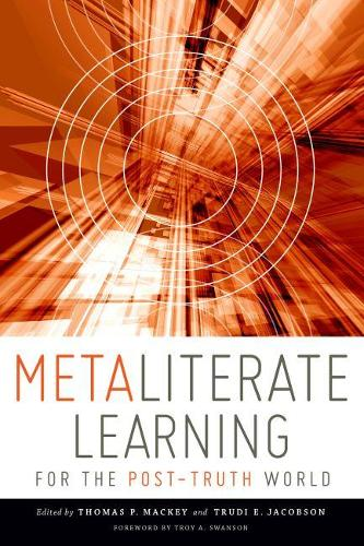 Metaliterate Learning for the Post-Truth World (Paperback)