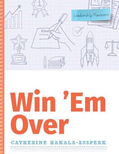 Win 'Em Over - Leadership Planners (Paperback)