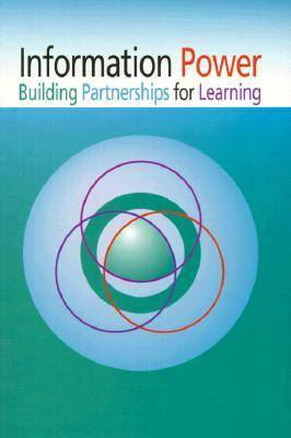 Information Power Building Partnerships for Learning (Paperback)