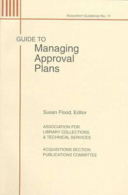Guide to Managing Approval Plans - ALCTS Acquisition Guidelines (Paperback)