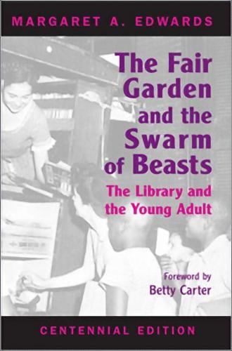 The Fair Garden and the Swarm of Beasts Centennial Edition: The Library and the Young Adult (Paperback)