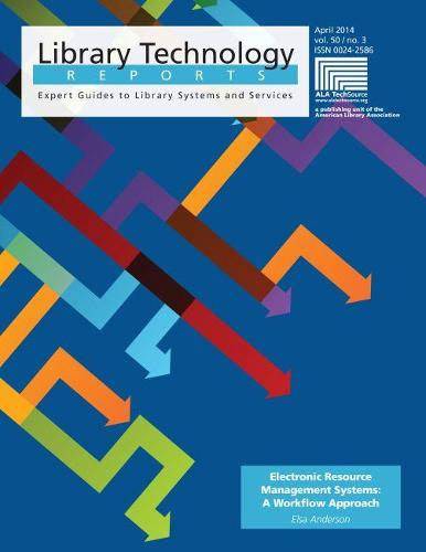 Electronic Resource Management Systems: A Workflow Approach - Library Technology Reports (Paperback)