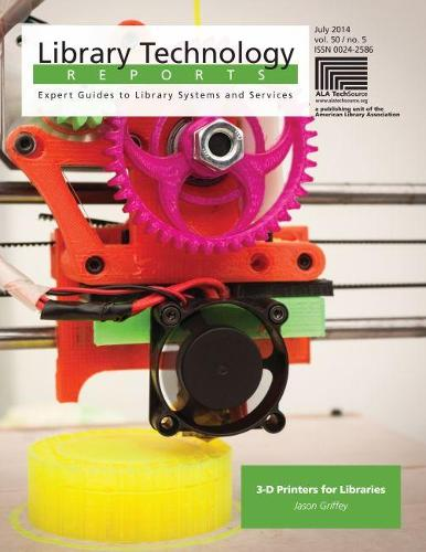 3-D Printers for Libraries - Library Technology Reports (Paperback)