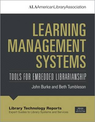 Learning Management Systems: Tools for Embedded Librarianship - Library Technology Reports (Paperback)