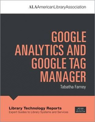 Google Analytics and Google Tag Manager - Library Technology Reports (Paperback)