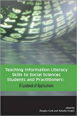 Teaching Information Literacy Skills to Social Sciences Students and Practitioners: A Casebook of Applications (Paperback)