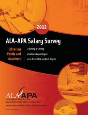 ALA-APA Salary Survey 2012: Librarian - Public and Academic (Paperback)