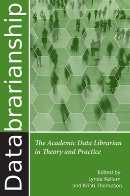 Databrarianship: The Academic Data Librarian in Theory and Practice (Paperback)