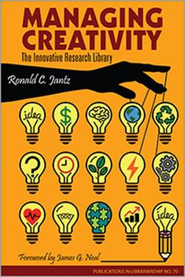 Managing Creativity: The Innovative Research Library - Publication in Librarianship (Paperback)