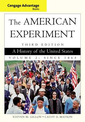 Cengage Advantage Books: The American Experiment: Since 1865 Volume 2: A History of the United States (Paperback)