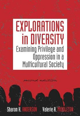 Explorations in Diversity: Examining Privilege and Oppression in a Multicultural Society (Paperback)