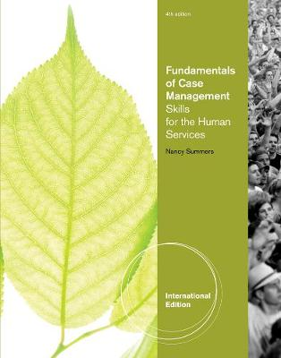 Fundamentals of Case Management Practice: Skills for the Human Services, International Edition (Paperback)