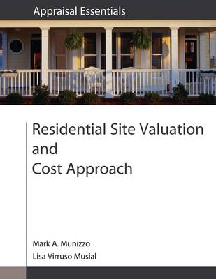 Residential Site Valuation and Cost Approach (Paperback)