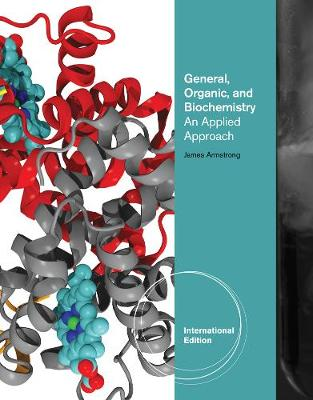 General, Organic, and Biochemistry: An Applied Approach, International Edition (Paperback)