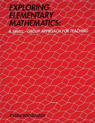 Exploring Elementary Mathematics: A Small-Group Approach for Teaching (Spiral bound)