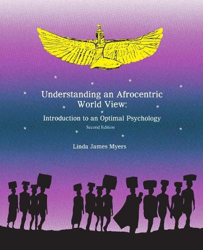 Understanding an Afrocentric World View: Introduction to an Optimal Psychology (Book)