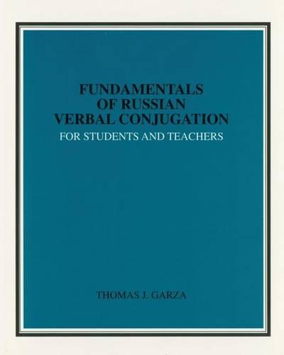 Fundamentals of Russian Verbal Conjugation for Students and Teachers (Paperback)