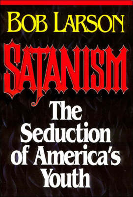 Satanism: the Seduction of America's Youth (Paperback)