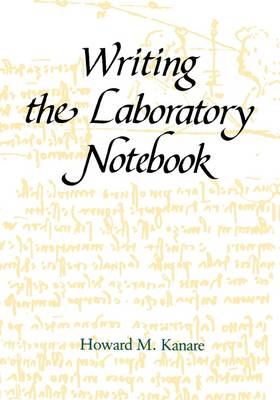 Writing the Laboratory Notebook (Paperback)