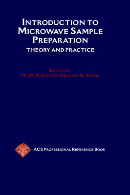 Introduction to Microwave Sample Preparation: Theory and Practice - ACS Professional Reference Book (Hardback)
