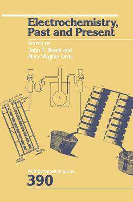 Electrochemistry, Past and Present - ACS Symposium Series 390 (Hardback)