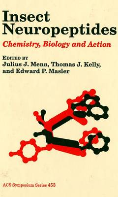 Insect Neuropeptides: Chemistry, Biology, and Action - ACS Symposium Series 453 (Hardback)