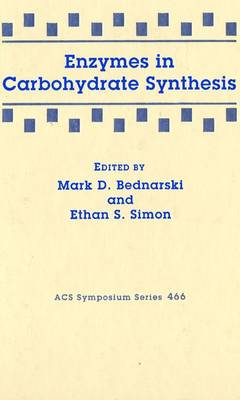 Enzymes in Carbohydrate Synthesis - ACS Symposium Series 466 (Hardback)