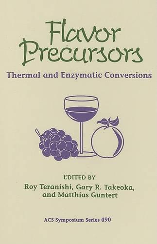 Flavor Precursors: Thermal and Enzymatic Conversions - ACS Symposium Series 490 (Hardback)