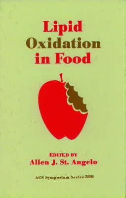 Lipid Oxidation in Food - ACS Symposium Series 500 (Hardback)