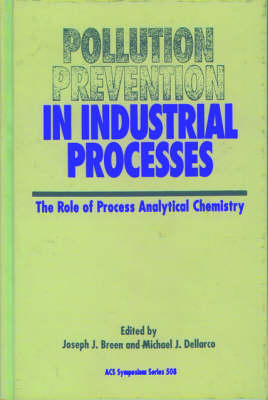 Pollution Prevention in Industrial Processes: The Role of Process Analytical Chemistry - ACS Symposium Series 508 (Hardback)