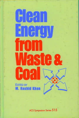 Clean Energy from Waste and Coal - ACS Symposium Series 515 (Hardback)