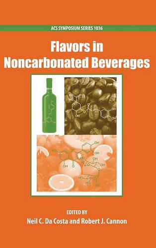 Flavors in Noncarbonated Beverages - ACS Symposium Series 1036 (Hardback)