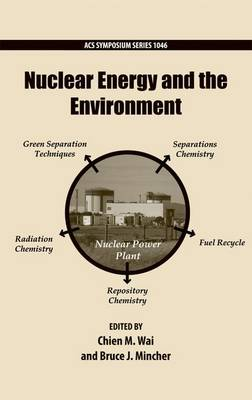 Nuclear Energy and the Environment - ACS Symposium Series 1046 (Hardback)
