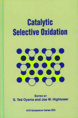 Catalytic Selective Oxidation - ACS Symposium Series 523 (Hardback)