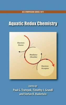 Aquatic Redox Chemistry - ACS Symposium Series 1071 (Hardback)