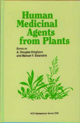 Human Medicinal Agents from Plants - ACS Symposium Series 534 (Hardback)