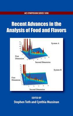 Recent Advances in the Analysis of Food and Flavors - ACS Symposium Series 1098 (Hardback)