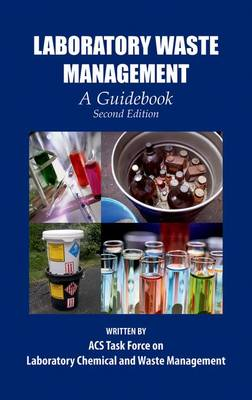 Laboratory Waste Management: A Guidebook - ACS Professional Reference Book (Hardback)